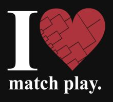 I Heart Match Play by mcnally22