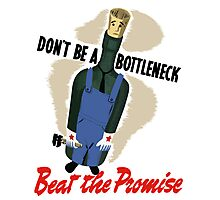 Don't Be A Bottleneck -- WWII Photographic Print