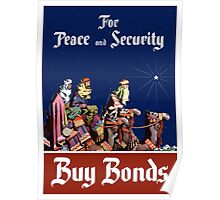 For Peace and Security Buy Bonds Poster