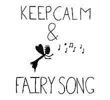 Keep Calm & Fairy Song Photographic Print