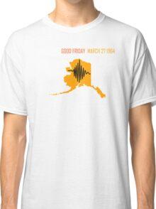 ALASKA EARTHQUAKE ~ GOOD FRIDAY ~ Big AK ~ for dark shirts Classic T-Shirt