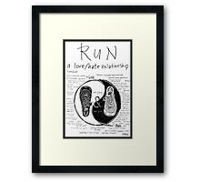 Run: A Love/Hate Relationship Framed Print