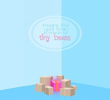 Tiny Boxes (Lyrics) by jacobmichael