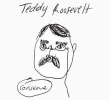 Teddy Roosevelt by Dallas Bowling