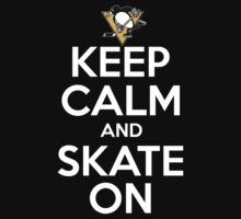 Keep Calm And Skate On (Penguins) by AWESwanky