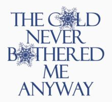 Frozen- The Cold Never Bothered Me Anyway T-Shirt