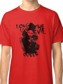 Long live the Evil Queen Classic T-Shirt