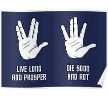 Live Long and Prosper; Die Soon and Rot Poster