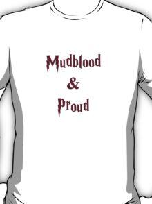 Mudblood & Proud  T-Shirt
