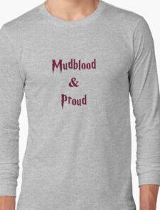 Mudblood & Proud  Long Sleeve T-Shirt