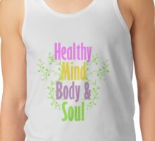 Healthy Mind Body and Soul  Tank Top