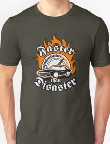 Faster than Disaster T-Shirt