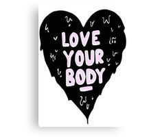 Love Your Body Canvas Print