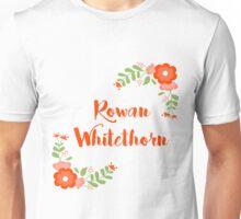Rowan Whitethorn ( Throne Of Glass ) Unisex T-Shirt