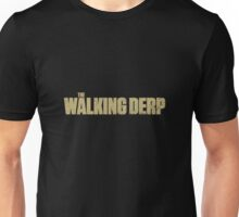 The Walking Derp Unisex T-Shirt