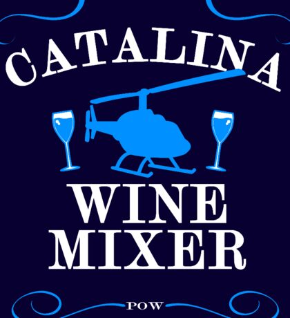 The Catalina Wine Mixer Sticker