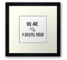 Beautiful person Framed Print