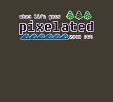When life gets pixelated, zoom out. Womens Fitted T-Shirt