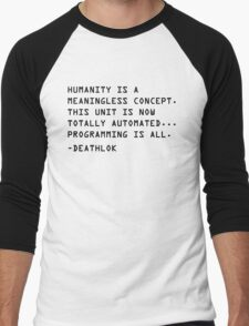 Humanity is a Meaningless Concept. Men's Baseball ¾ T-Shirt
