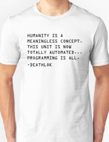 Humanity is a Meaningless Concept. T-Shirt