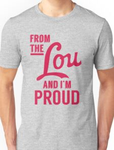 From the Lou and I'm Proud Unisex T-Shirt