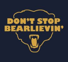 Don't Stop Bear-lievin'! Go Bears! by geekingoutfitte