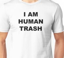 """I am human trash"" Shirt Unisex T-Shirt"