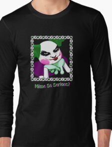 Mime So Serious? Long Sleeve T-Shirt
