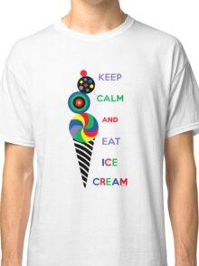 Keep Calm and Eat Ice Cream 2.2 Classic T-Shirt