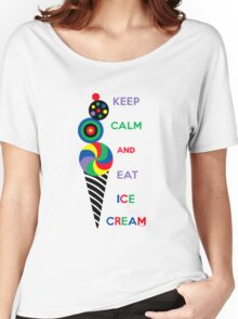 Keep Calm and Eat Ice Cream 2.2 Women's Relaxed Fit T-Shirt