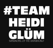 #Team Heidi Glüm by OliviaAlice