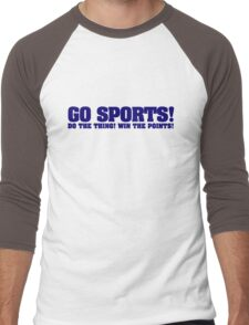Go sports! Do the thing! Win the points! Men's Baseball ¾ T-Shirt