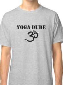 Yoga Dude Classic T-Shirt