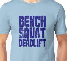 Bench Squat Deadlift Unisex T-Shirt
