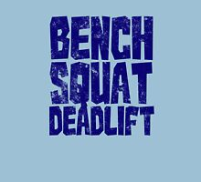 Bench Squat Deadlift Unisex T-Shirt