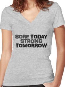 Sore today strong tomorrow Women's Fitted V-Neck T-Shirt