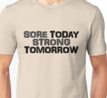 Sore today strong tomorrow Unisex T-Shirt