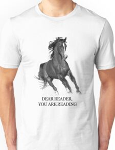 Dear Reader, You Are Reading - Horse_Ebooks Unisex T-Shirt