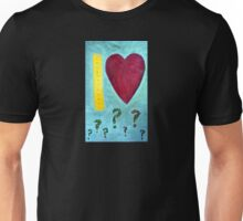 """How Do I Measure My Love"" Unisex T-Shirt"