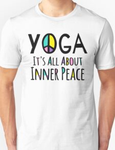 Yoga It's All About Inner Peace T-Shirt