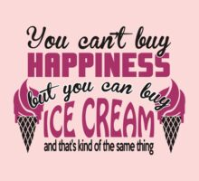 You can't buy happiness, but you can buy ice cream by nektarinchen