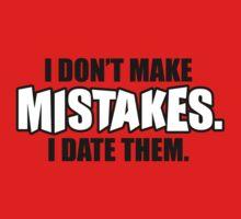 I don't make mistakes - I date them by nektarinchen