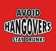 Avoid hangovers - stay drunk by nektarinchen