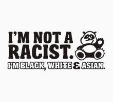 Panda: I'm not a racist  - I'm black, white & Asian Kids Tee