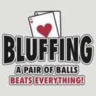 Bluffing - a pair of balls beats everything by nektarinchen