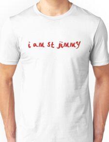St Jimmy Unisex T-Shirt