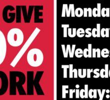 Always give 100 % at work Sticker