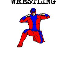 I'd Rather Be Wrestling by kwg2200