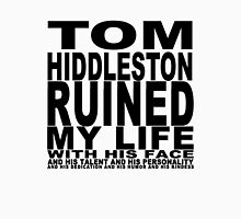 Tom Hiddleston Ruined My Life (With His Face) Unisex T-Shirt