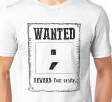 Wanted ; Unisex T-Shirt
